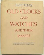Britten's Old Clocks And Watches And Their Makers   1956    Illustrated