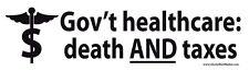 Gov't Healthcare Death and Taxes Bumper Sticker Decal Anti Obama Obamacare