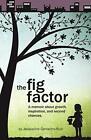 The Fig Factor: A Memoir about Growth, Inspirat. Camacho-Ruiz, Jacqueline.#
