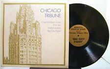 "Chicago Tribune - Original Music Score ""Big City Paper"" - SINGLE SIDE LP"