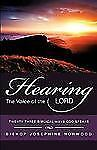 Hearing the Voice of the Lord : Twenty Three Biblical Ways God Speaks by...