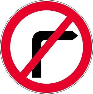 Road sign  NO RIGHT TURN  600mm circle dibond reflective