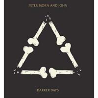 Peter, Bjorn And John - Darker Days (NEW CD ALBUM)