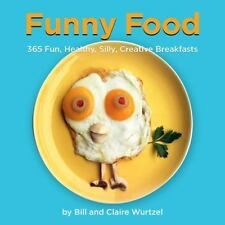 Funny Food : 365 Fun, Healthy, Silly, Creative Breakfasts