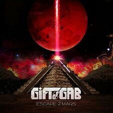 Gift of Gab-Escape 2 Mars  CD NEW