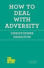 How to Deal with Adversity School of Life