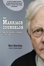 The Marriage Counselor : When the One Who Is Supposed to Care Doesn't by Ken...