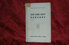 Ciò Che Oso Pensare di Julian Huxley 1935 Hoepli Editore