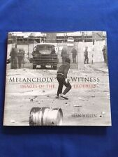 MELANCHOLY WITNESS - FIRST EDITION SIGNED BY PHOTOGRAPHER SEAN HILLEN
