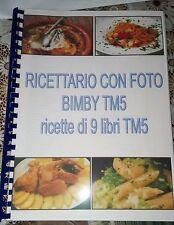 RACCOLTA DI RICETTE CON FOTO PER BIMBY TM5 E BIMBY TM31