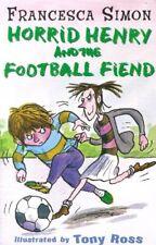 Horrid Henry And The Football Fiend (Horrid Henry)-Francesca   Simon,Tony   Ros