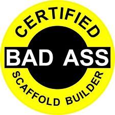 "3 – Certified Bad Ass Scaffold Builder 2"" Hard Hat / helmet Stickers H656"