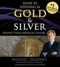 Guide to Investing in Gold and Silver: Protect Your Financial Future: By Malo...
