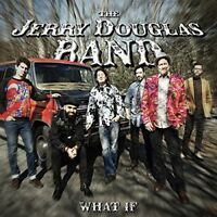 The Jerry Douglas Band - What If [CD]