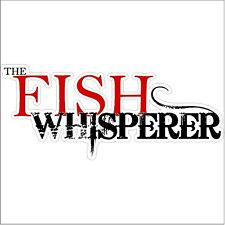 The fish whisperer Fly Fishing Bass Trout Perch Salmon Car Truck Funny Decal