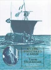 In the Footsteps of Adam By Thor Heyerdahl. 9780316853200