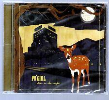 PO' GIRL - Deer in the Night - CD ** Brand New Factory Sealed**