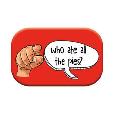 "Funny Fridge Magnet ""Who Ate All The Pies"" Gift Idea For Men Him"