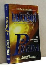 LA PREDA - L. Erickson [Libro, Edizioni Harlequin Mondadori]