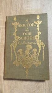 """1895 """"A DOCTOR OF THE OLD SCHOOL"""" by MACLAREN - 1ST ED - ILLUS"""