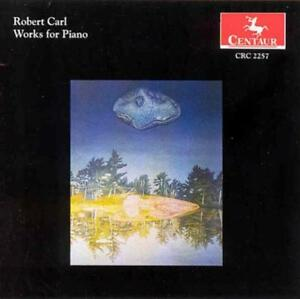 Kathleen Supove - Robert Carl: Works for Piano