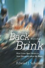 Back from the Brink: How Crises Spur Doctors to New Discoveries about the Brain,