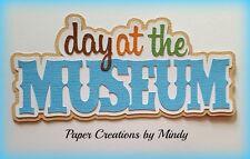 CRAFTECAFE MINDY MUSEUM SCHOOL TRIP  premade paper piecing TITLE scrapbook