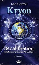 KRYON Band 11 - Recalibration - Buch mit Lee Carroll KOHA - NEU
