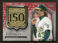 2019 Topps Series 2 DENNIS ECKERSLEY 150th Anniversary Medallion Red /25 A's