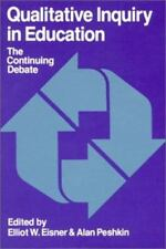 Qualitative Inquiry in Education: The Continuing Debate-ExLibrary