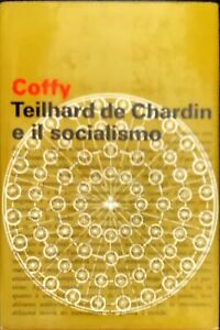 TEILHARD DE CHARDIN E IL SOCIALISMO - COFFY - PAOLINE 1968