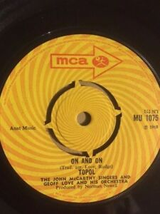"""1969 TOPOL 7"""" - ON AND ON / MY CHILDREN ARE TOMORROW - MCA RECORDS  MU1075"""