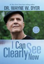 I Can See Clearly Now by Wayne W. Dyer (2015, Paperback)