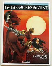 Passagers du Vent T 3 Le Comptoir de Juda BOURGEON éd Glénat rééd