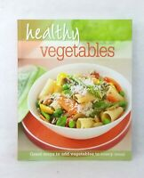 Healthy Vegetables: Great Ways to Add Vegetables to Every Meal illustrated PB