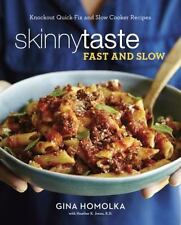 Skinnytaste Fast and Slow Knockout Quick Fix Slow Cooker Recipes by Gina Homolka