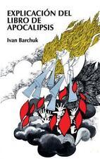 Explicacion del Libro de Apocalipsis by Ivan Barchuck (2008, Paperback)