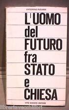 L UOMO DEL FUTURO FRA STATO E CHIESA Antonino Fugardi Bianco Editore Politica di