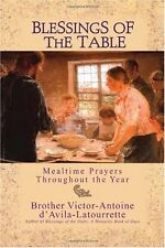 Blessings of the Table: Mealtime Prayers Throughout the Year by Brother Victor-A