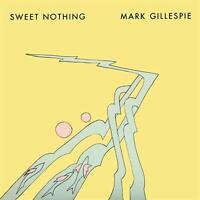 MARK GILLESPIE Sweet Nothing CD NEW DIGIPAK