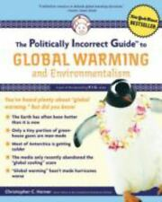 The Politically Incorrect Guide to Global Warming (and Environmentalis-ExLibrary