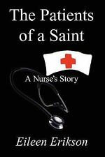 The Patients of a Saint: A Nurses Story (Paperback or Softback)
