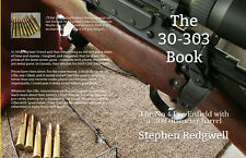 NEW! - The 30-303 Book - The No 4 Lee Enfield with a .308 diameter barrel