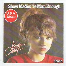 "Karen CHERYL Vinyle 45 tours 7"" SHOW ME YOU'RE MAN ENOUGH -U.S.A. Disco IBACH"