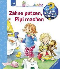 Zähne putzen, Pipi machen / Wieso? Weshalb? Warum? Junior Bd.52 von Frauke Nahrgang (2014, Ringbuch)