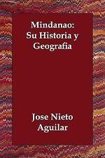 Mindanao : Su Historia y Geografía by José Nieto Aguilar (2006, Paperback)