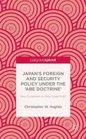 Japan's Foreign And Security Policy Under The 'abe Doctrine': New Dynamism Or...