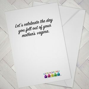 Funny Birthday CARD NAUGHTY Joke Banter fell out vagina friend mate MALE FEMALE