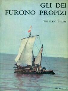 Nautica Solitario Pacifico - W. Willis - Gli dei furono propizi - 1^ ed. 1959