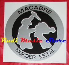 ADESIVO STICKER MACABRE Murder metal 10X10 CM cd dvd lp mc vhs promo live *****